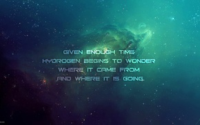 hydrogen, space, quote, TylerCreatesWorlds, humor, philosophy