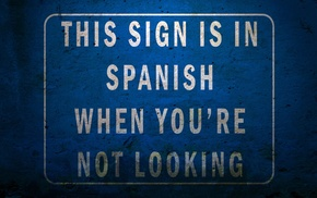 humor, signs, warning signs, Spanish
